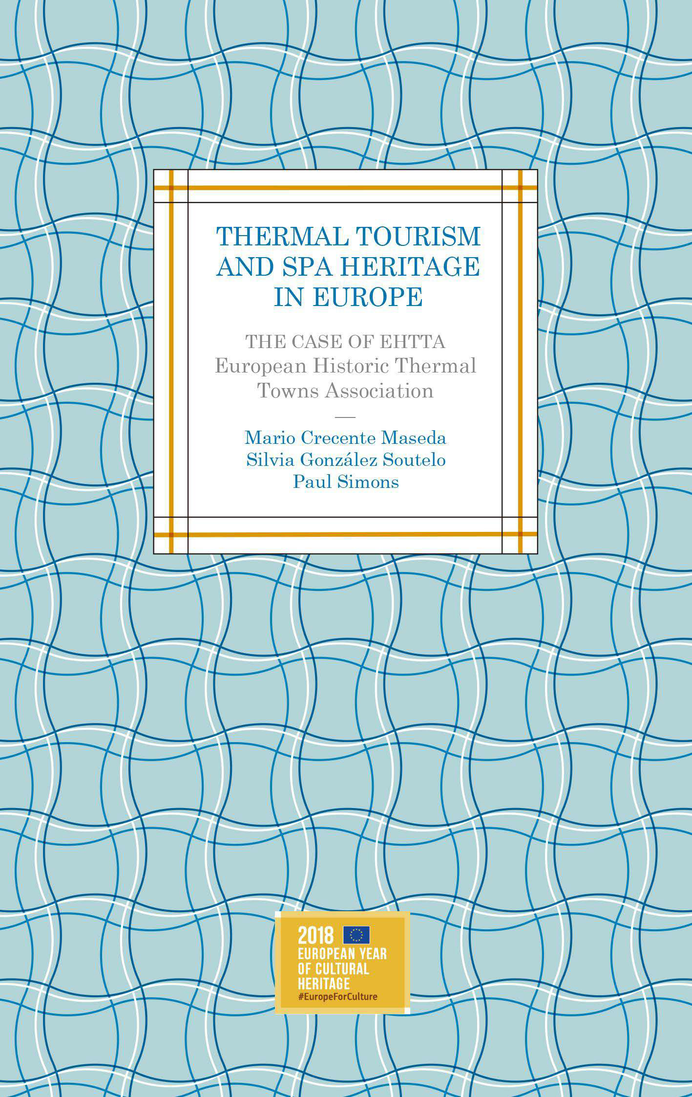 Thermal Tourism and Spa Heritage in Europe. The case of EHTTA