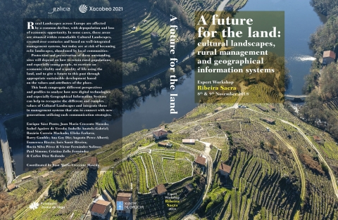"Presentación del libro ""A future for the land: cultural landscapes, rural management and geographical information systems. Ribeira Sacra"""